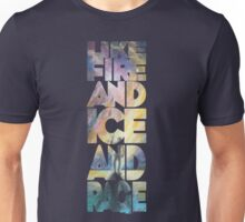 Like Fire and Ice and Rage Unisex T-Shirt