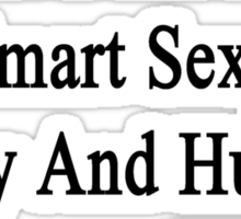 I'm That Beautiful Smart Sexy Funny And Humble Woman Who Loves Hamsters  Sticker