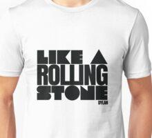 Like a Rolling Stone Bob Dylan Unisex T-Shirt