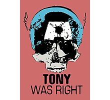 Tony Was Right! Photographic Print
