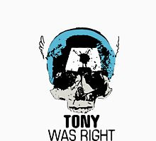 Tony Was Right! T-Shirt