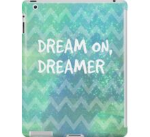 Dream On, Dreamer iPad Case/Skin