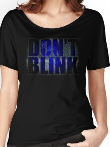 Don't Blink - Dr Who Weeping Angels T-shirt Women's Relaxed Fit T-Shirt