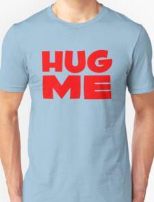 hug me fun love T-Shirt