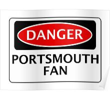 DANGER PORTSMOUTH FAN, FOOTBALL FUNNY FAKE SAFETY SIGN Poster