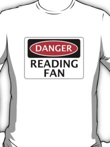 DANGER READING FAN, FOOTBALL FUNNY FAKE SAFETY SIGN T-Shirt