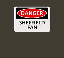 DANGER SHEFFIELD WEDNESDAY, SHEFFIELD FAN, FOOTBALL FUNNY FAKE SAFETY SIGN Unisex T-Shirt