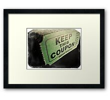 Keep the coupon!  Framed Print