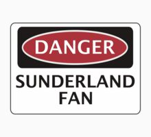 DANGER SUNDERLAND FAN, FOOTBALL FUNNY FAKE SAFETY SIGN by DangerSigns
