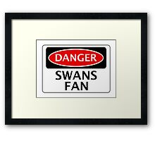 DANGER SWANSEA CITY, SWANS FAN, FOOTBALL FUNNY FAKE SAFETY SIGN Framed Print