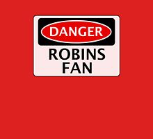 DANGER ROBINS FAN, FOOTBALL FUNNY FAKE SAFETY SIGN T-Shirt