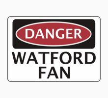 DANGER WATFORD FAN, FOOTBALL FUNNY FAKE SAFETY SIGN by DangerSigns