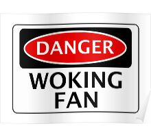 DANGER WOKING FAN, FOOTBALL FUNNY FAKE SAFETY SIGN Poster