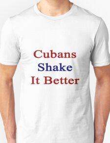 Cubans Shake It Better  T-Shirt