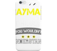 RAYMAN It's thing you wouldn't understand !! - T Shirt, Hoodie, Hoodies, Year, Birthday iPhone Case/Skin