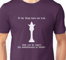 If the King does not lead... (white) Unisex T-Shirt
