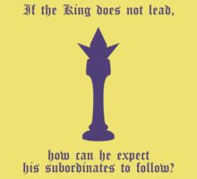 If the King does not lead... (purple) T-Shirt