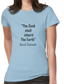 THE GEEK SHALL INHERIT THE EARTH D TENNANT Womens Fitted T-Shirt