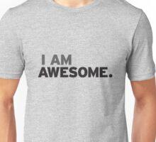 I Am Awesome Shirt Unisex T-Shirt