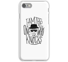 Heisenberg - I am the one who knocks iPhone Case/Skin
