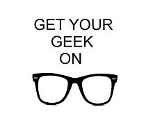 Get Your Geek On by Amanda001