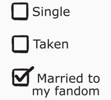 Married to my fandom by tenroseshipper