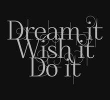 Dream it Wish it Do it Kids Clothes