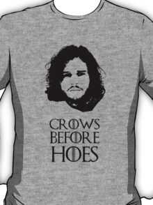 Crows Before Hoes - Game of Thrones Jon Snow. T-Shirt