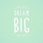 Dream big by Frikota