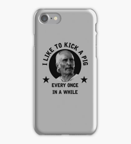 """""""I like to kick a pig every once in a while"""" - Augustus McCrea iPhone Case/Skin"""