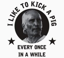 """I like to kick a pig every once in a while"" - Augustus McCrea Kids Tee"