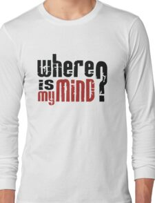 where is my mind Long Sleeve T-Shirt