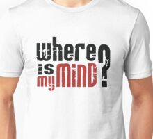where is my mind Unisex T-Shirt