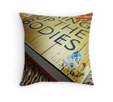 Bring up the bodies! Throw Pillow