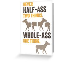 RON SWANSON Quote#2 Greeting Card
