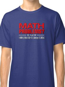 Math Problem? help is here Classic T-Shirt