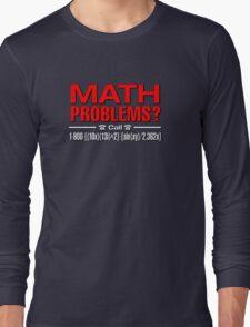 Math Problem? help is here Long Sleeve T-Shirt