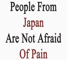 People From Japan Are Not Afraid Of Pain  by supernova23