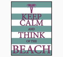 KEEP CALM AND THINK OF THE BEACH - Palm Tree -Turquoise/Pink by IntWanderer