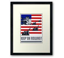 Artillery -- Keep 'Em Rolling! Framed Print