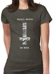 Black Metal Is War - Black Shirt Womens Fitted T-Shirt