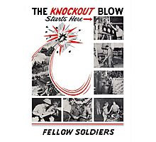 The Knockout Blow Starts Here Fellow Soldiers -- WWII Photographic Print
