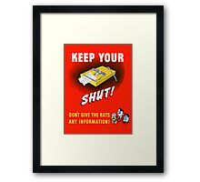 Keep Your Trap Shut! Don't Give The Rats Any Information Framed Print
