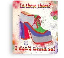 In These Shoes? Canvas Print