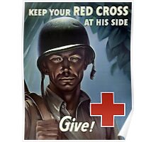 Keep Your Red Cross At His Side Poster