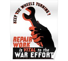 Repair Work Is Vital To The War Effort -- WWII Poster
