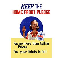 Keep The Home Front Pledge -- WWII Photographic Print