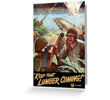 Keep That Lumber Coming -- WWII Greeting Card