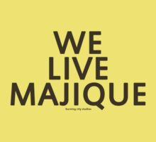 """We Live Majique"" (Brown Text) by Keith Miller"