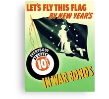 Let's Fly This Flag By New Years -- WW2 Canvas Print